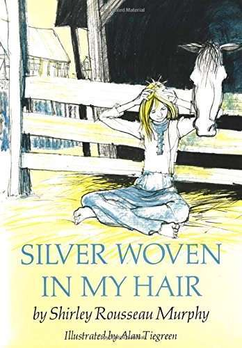 Silver Woven in My Hair, by Shirley Rousseau Murphy